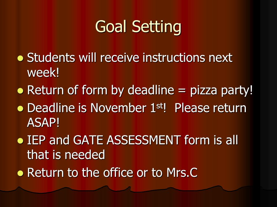 Goal Setting Students will receive instructions next week.