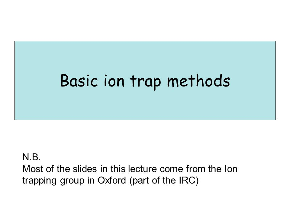 Basic ion trap methods N.B.