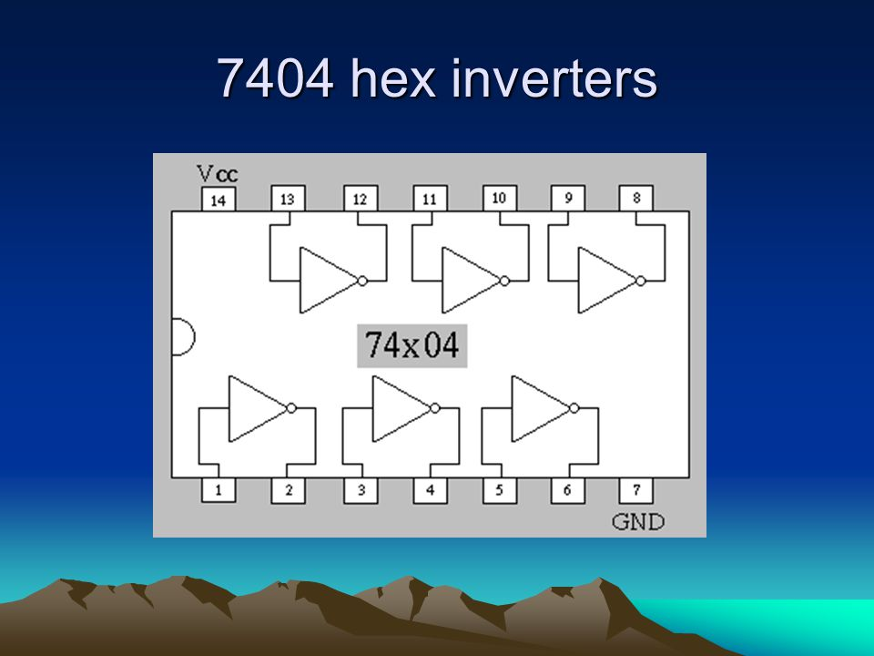 7404 hex inverters