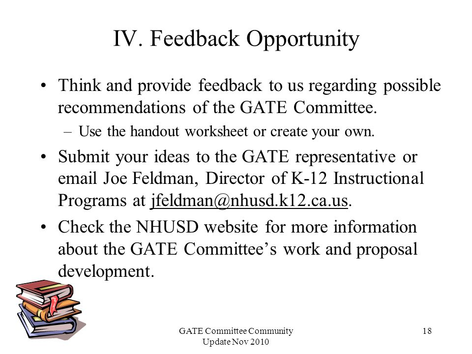 GATE Committee Community Update Nov 2010 18 Think and provide feedback to us regarding possible recommendations of the GATE Committee.