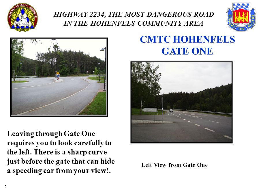 HIGHWAY 2234, THE MOST DANGEROUS ROAD IN THE HOHENFELS COMMUNITY AREA 1717 Just outside of Hohenfels and before you get to the lumber mill, there is no room for error.