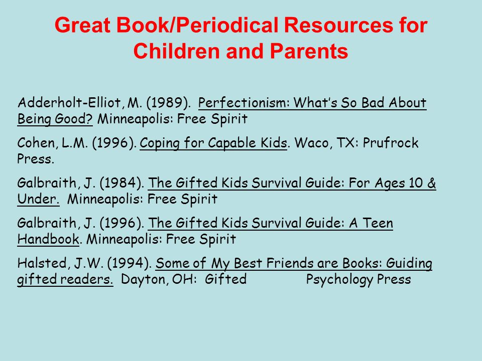Great Book/Periodical Resources for Children and Parents Adderholt-Elliot, M.