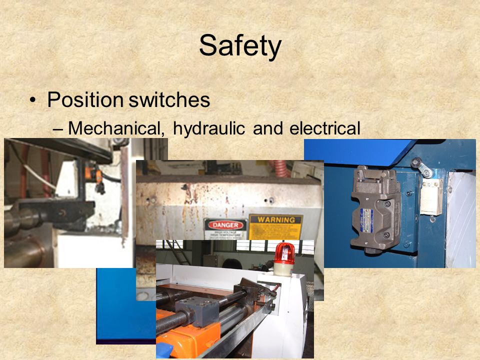 Safety Position switches –Mechanical, hydraulic and electrical Shields Lock out/tag out