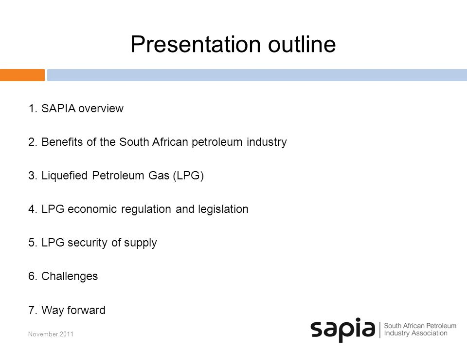 Presentation outline 1. SAPIA overview 2. Benefits of the South African petroleum industry 3.