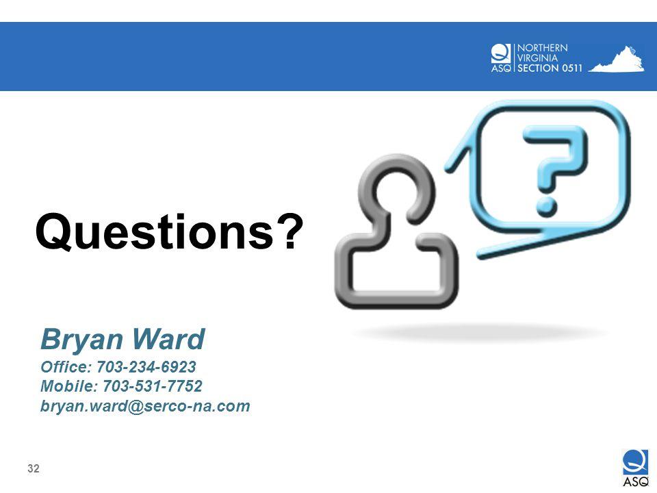 32 Questions? Bryan Ward Office: 703-234-6923 Mobile: 703-531-7752 bryan.ward@serco-na.com