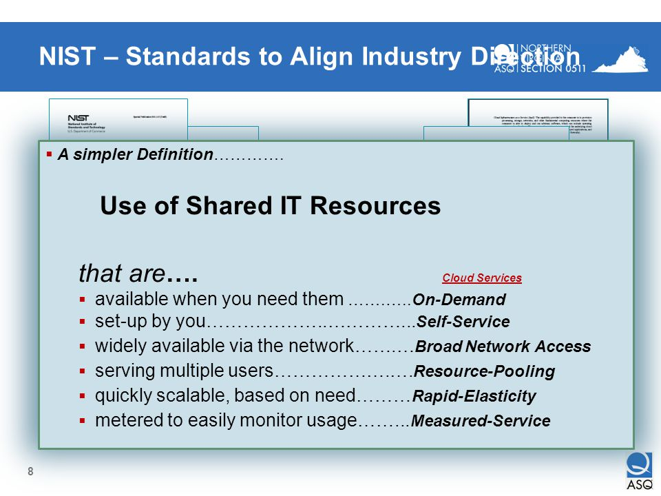 8 NIST – Standards to Align Industry Direction NIST Definition for Cloud Computing Six pages Comprehensive VERY technology centric For most Government