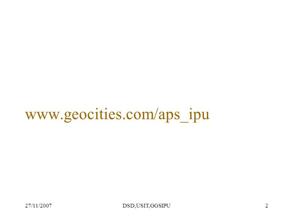 27/11/2007DSD,USIT,GGSIPU2 www.geocities.com/aps_ipu