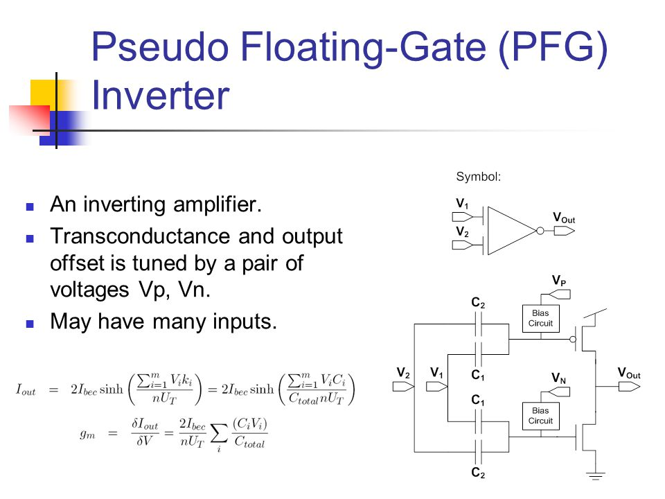 Pseudo Floating-Gate (PFG) Inverter An inverting amplifier.