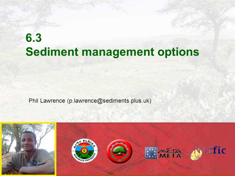 6.3 Sediment management options Phil Lawrence (p.lawrence@sediments.plus.uk)