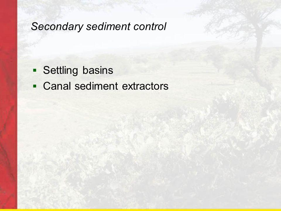 Secondary sediment control Settling basins Canal sediment extractors