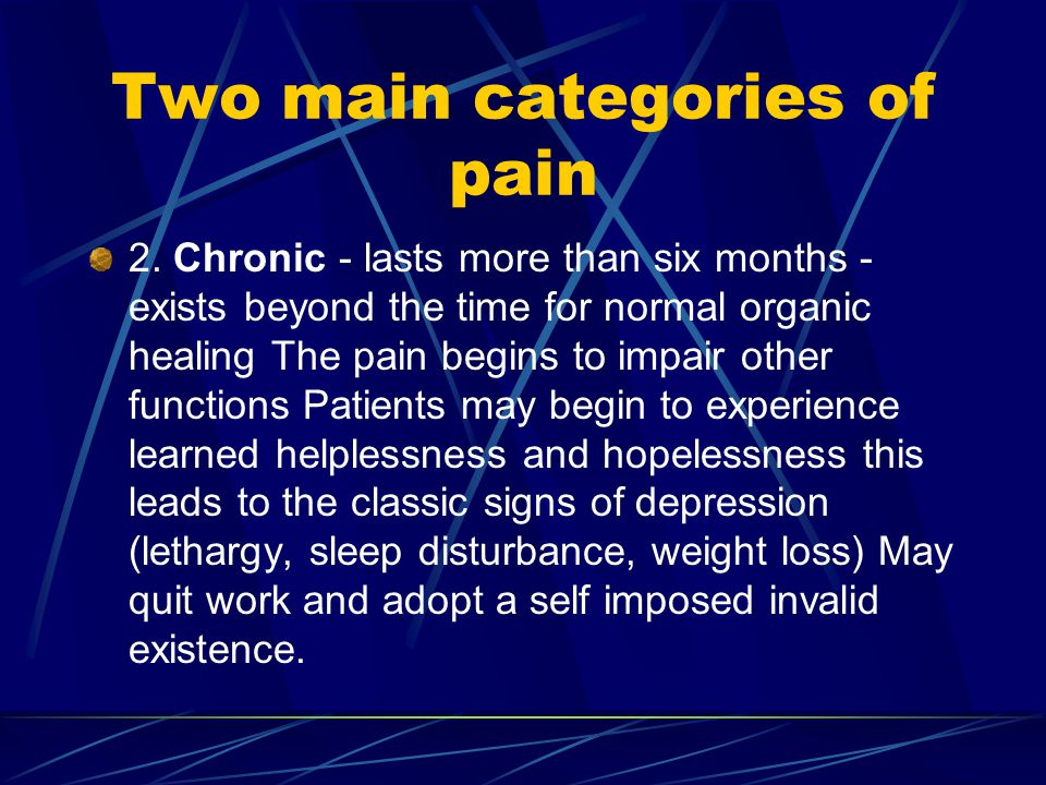 Two main categories of pain 2.