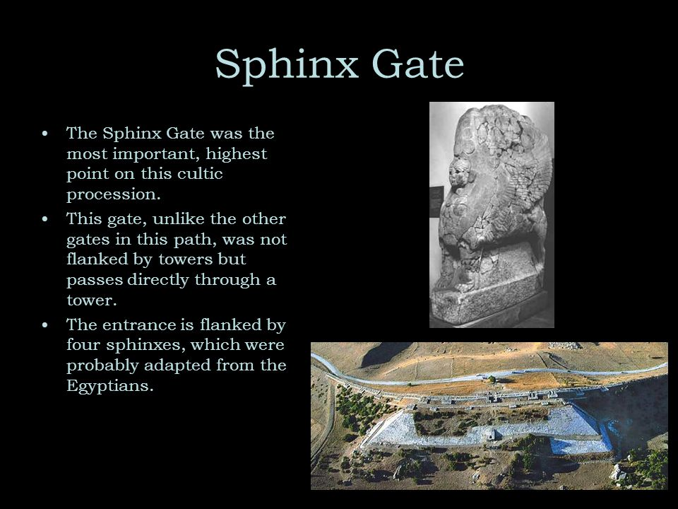 Sphinx Gate The Sphinx Gate was the most important, highest point on this cultic procession.