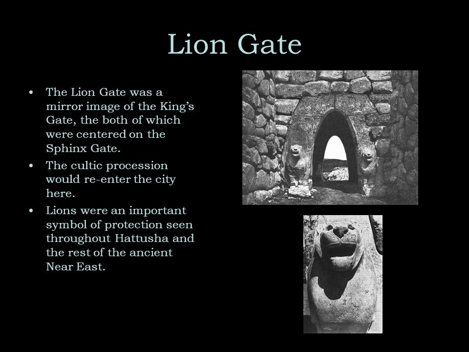 Lion Gate The Lion Gate was a mirror image of the Kings Gate, the both of which were centered on the Sphinx Gate.