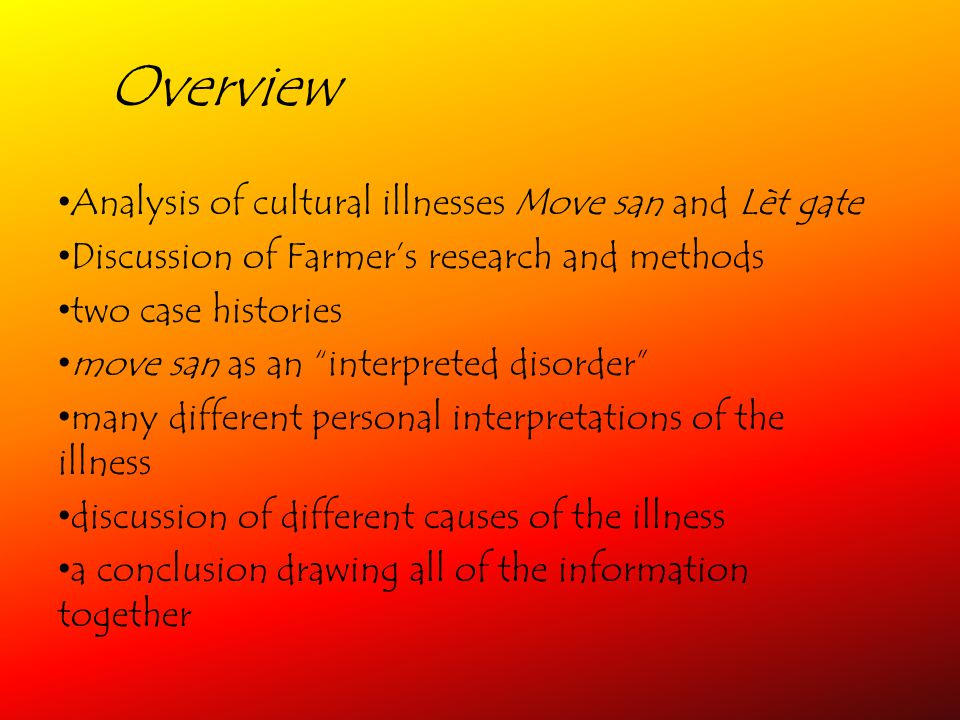 Overview Analysis of cultural illnesses Move san and Lèt gate Discussion of Farmers research and methods two case histories move san as an interpreted