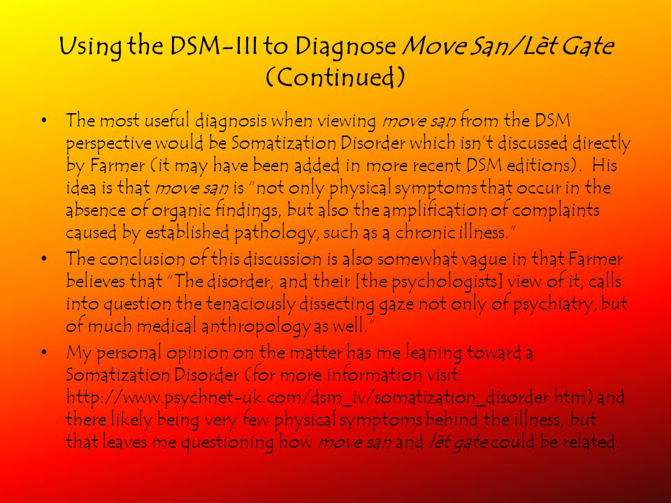 Using the DSM-III to Diagnose Move San/Lèt Gate (Continued) The most useful diagnosis when viewing move san from the DSM perspective would be Somatiza