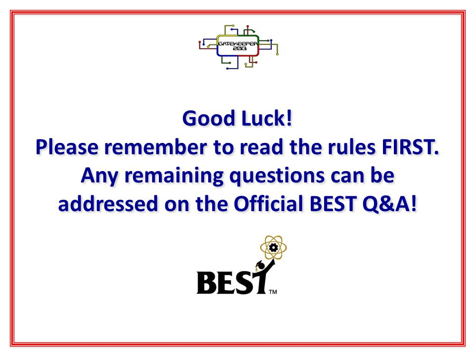 Good Luck. Please remember to read the rules FIRST.