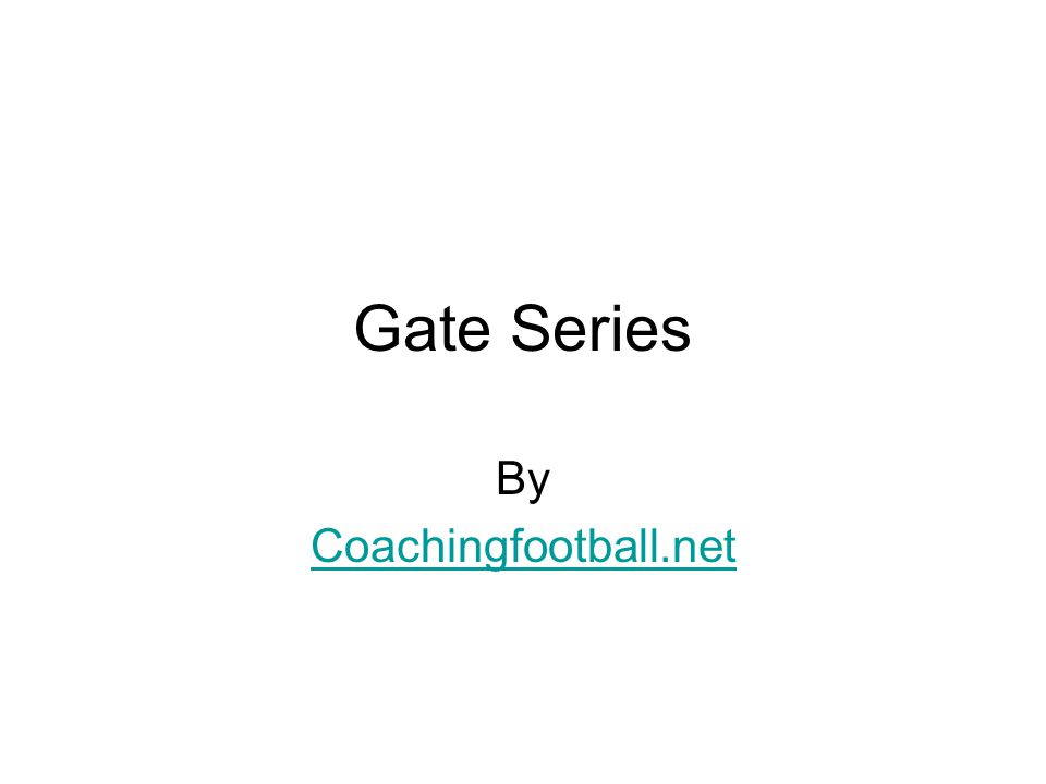Gate Series By Coachingfootball.net