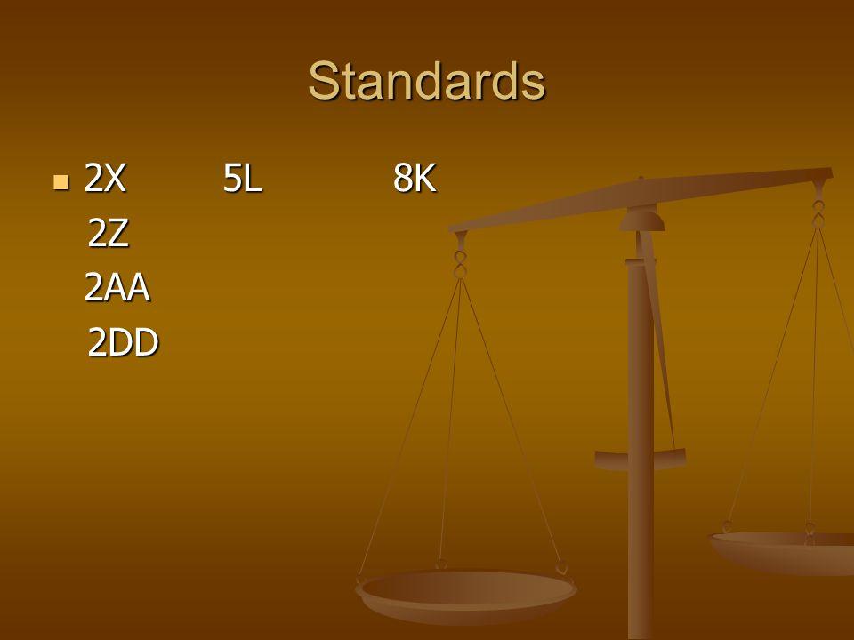Standards 2X5L8K 2X5L8K 2Z 2Z2AA 2DD 2DD