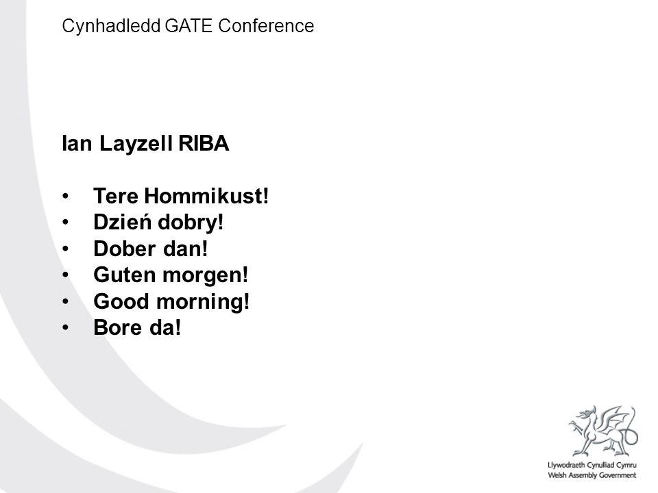 Cynhadledd GATE Conference Ian Layzell RIBA Tere Hommikust.