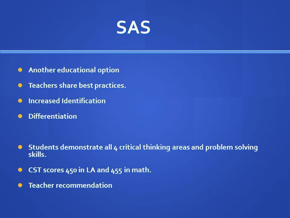 SAS Another educational option Another educational option Teachers share best practices.