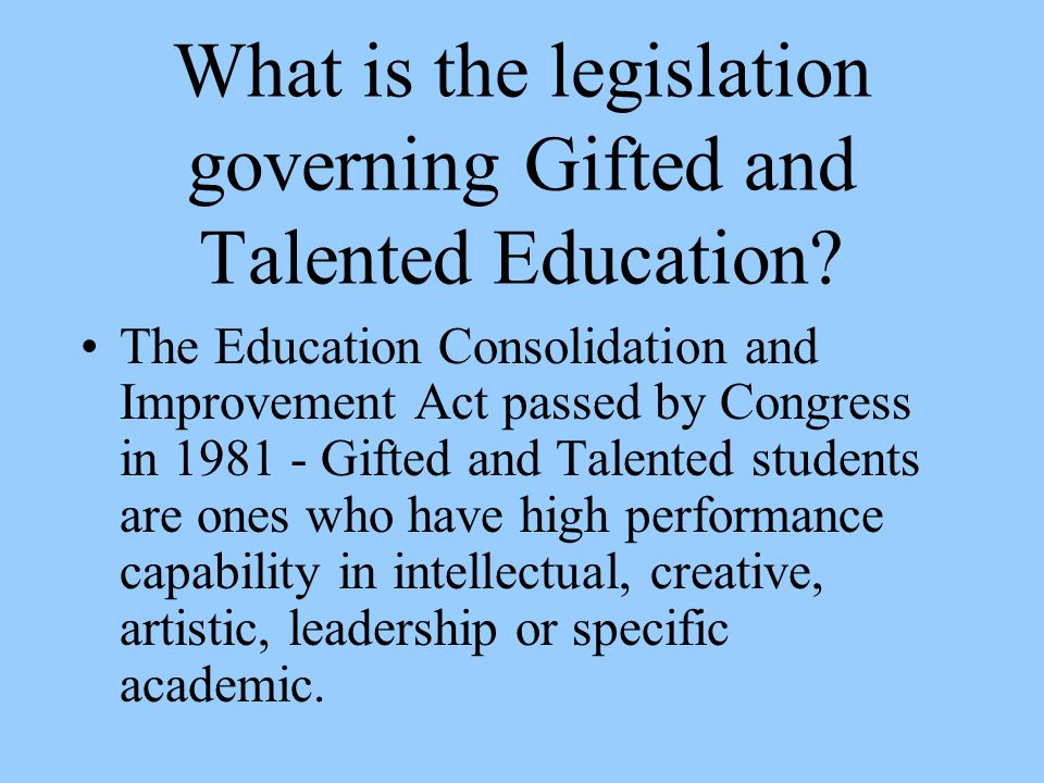 What is the legislation governing Gifted and Talented Education.