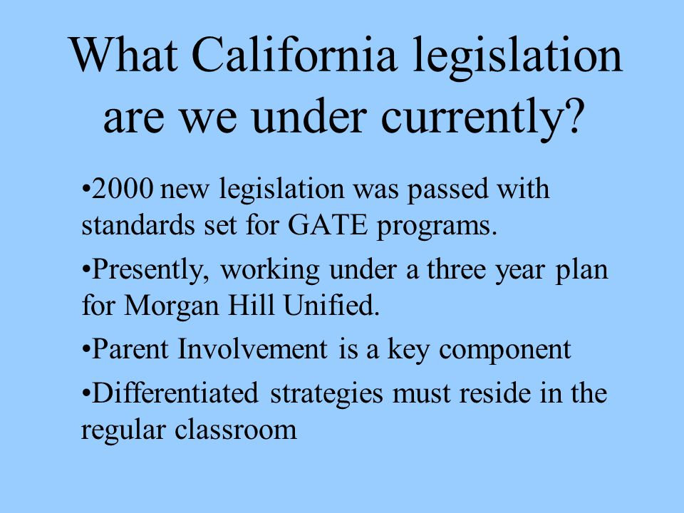 What California legislation are we under currently.