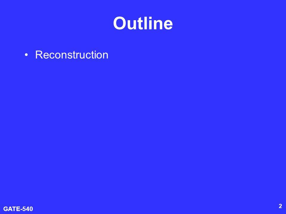 GATE-540 3 Goals Develop 3D Analysis Algorithms: –Reconstruction –Segmentation –Feature Detection –Labeling –Matching –Classification –Retrielval –Recognition –Clustering