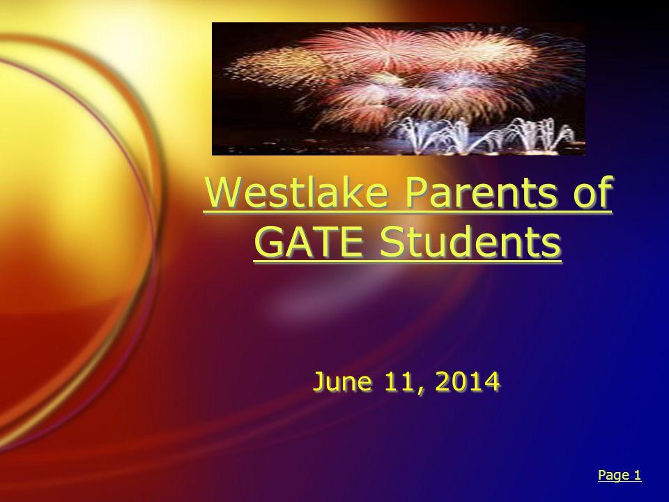 Westlake Parents of GATE Students Westlake Parents of GATE Students June 11, 2014 Page 1
