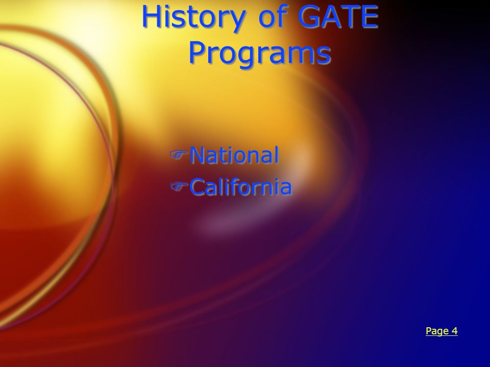History of GATE Programs FNational FCalifornia FNational FCalifornia Page 4