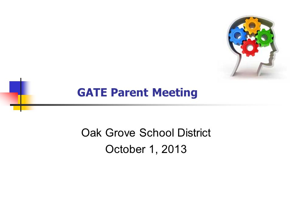 GATE Parent Meeting Oak Grove School District October 1, 2013