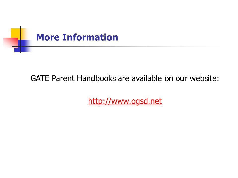 More Information GATE Parent Handbooks are available on our website: http://www.ogsd.net