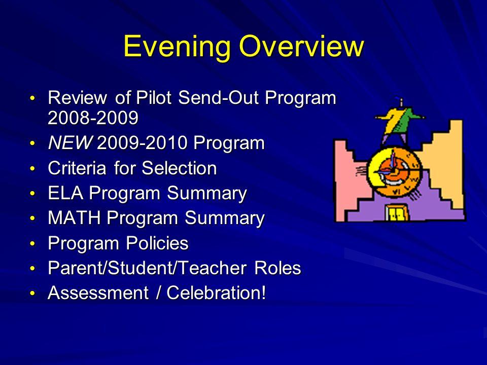 Evening Overview Review of Pilot Send-Out Program 2008-2009 Review of Pilot Send-Out Program 2008-2009 NEW 2009-2010 Program NEW 2009-2010 Program Cri