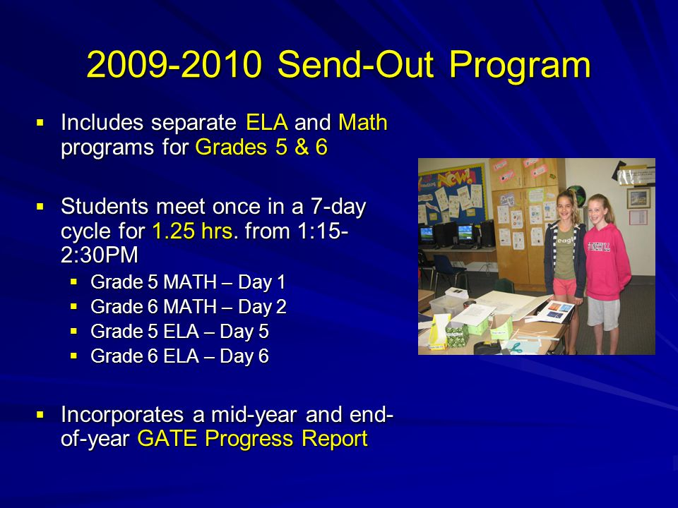 2009-2010 Send-Out Program Includes separate ELA and Math programs for Grades 5 & 6 Includes separate ELA and Math programs for Grades 5 & 6 Students
