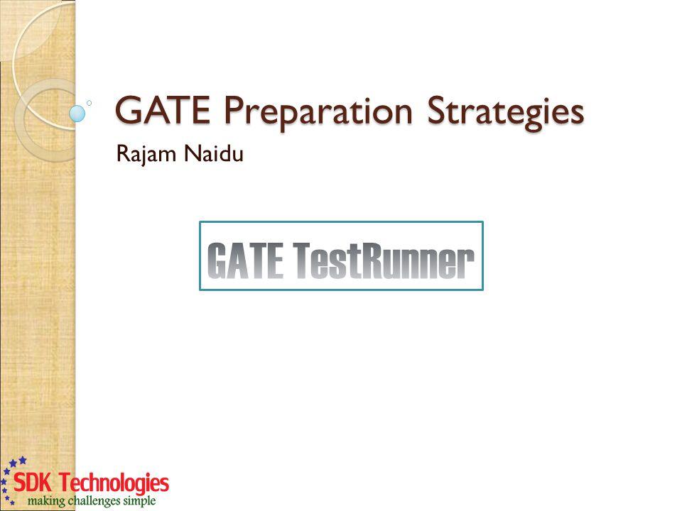 GATE Preparation Strategies Rajam Naidu