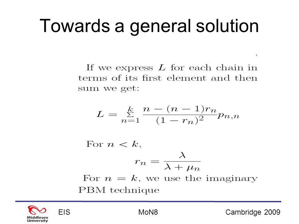 EISCambridge 2009MoN8 Towards a general solution