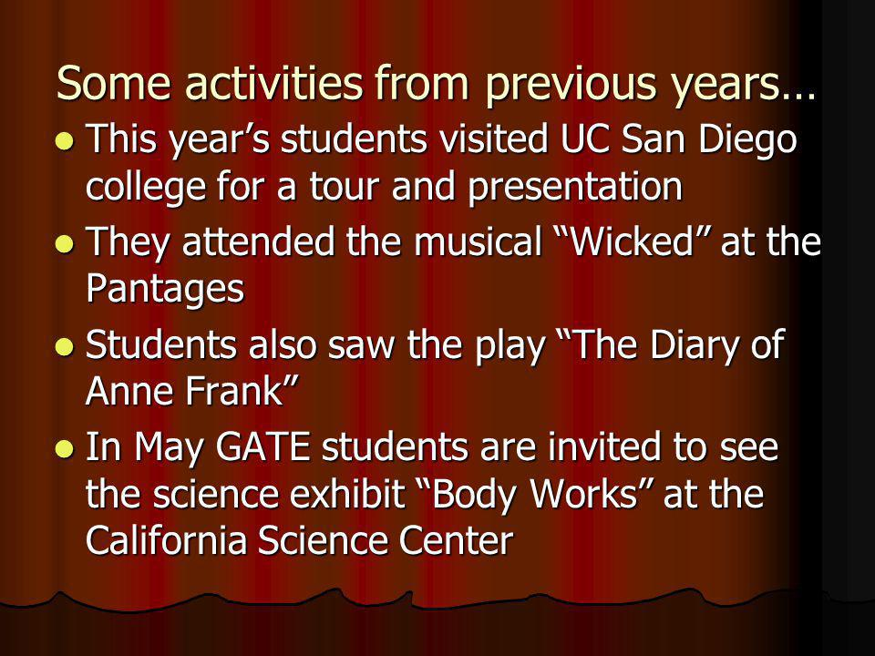 Some activities from previous years… This years students visited UC San Diego college for a tour and presentation This years students visited UC San D