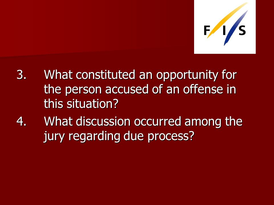 3.What constituted an opportunity for the person accused of an offense in this situation.