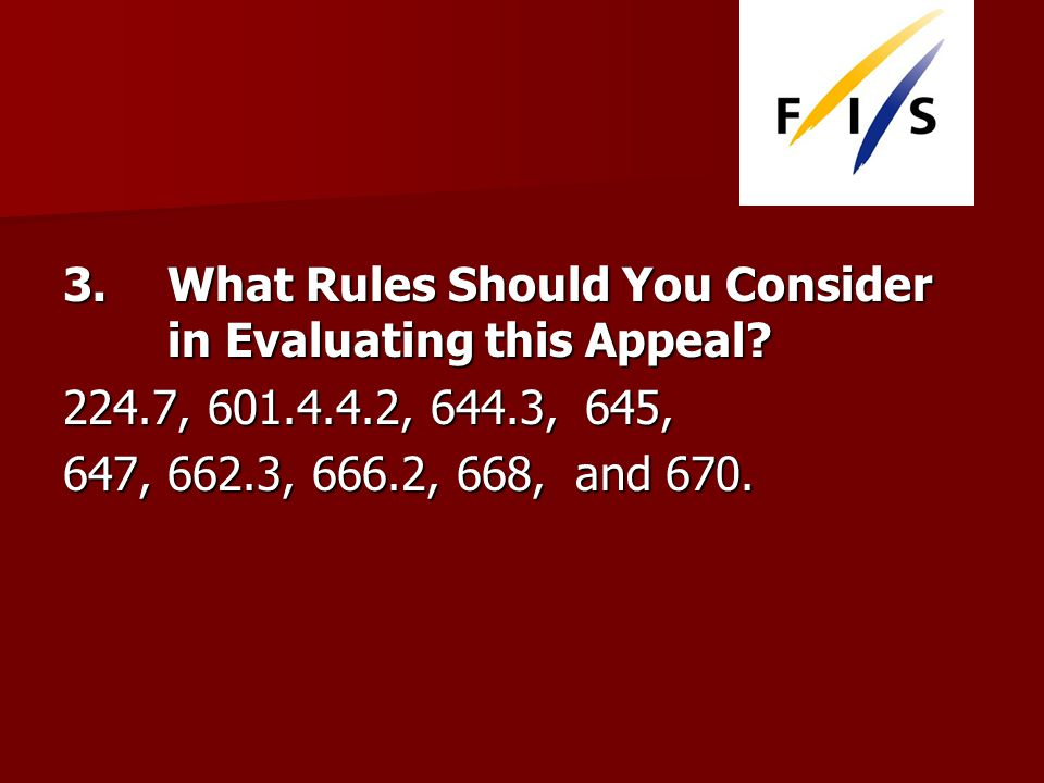 3.What Rules Should You Consider in Evaluating this Appeal.
