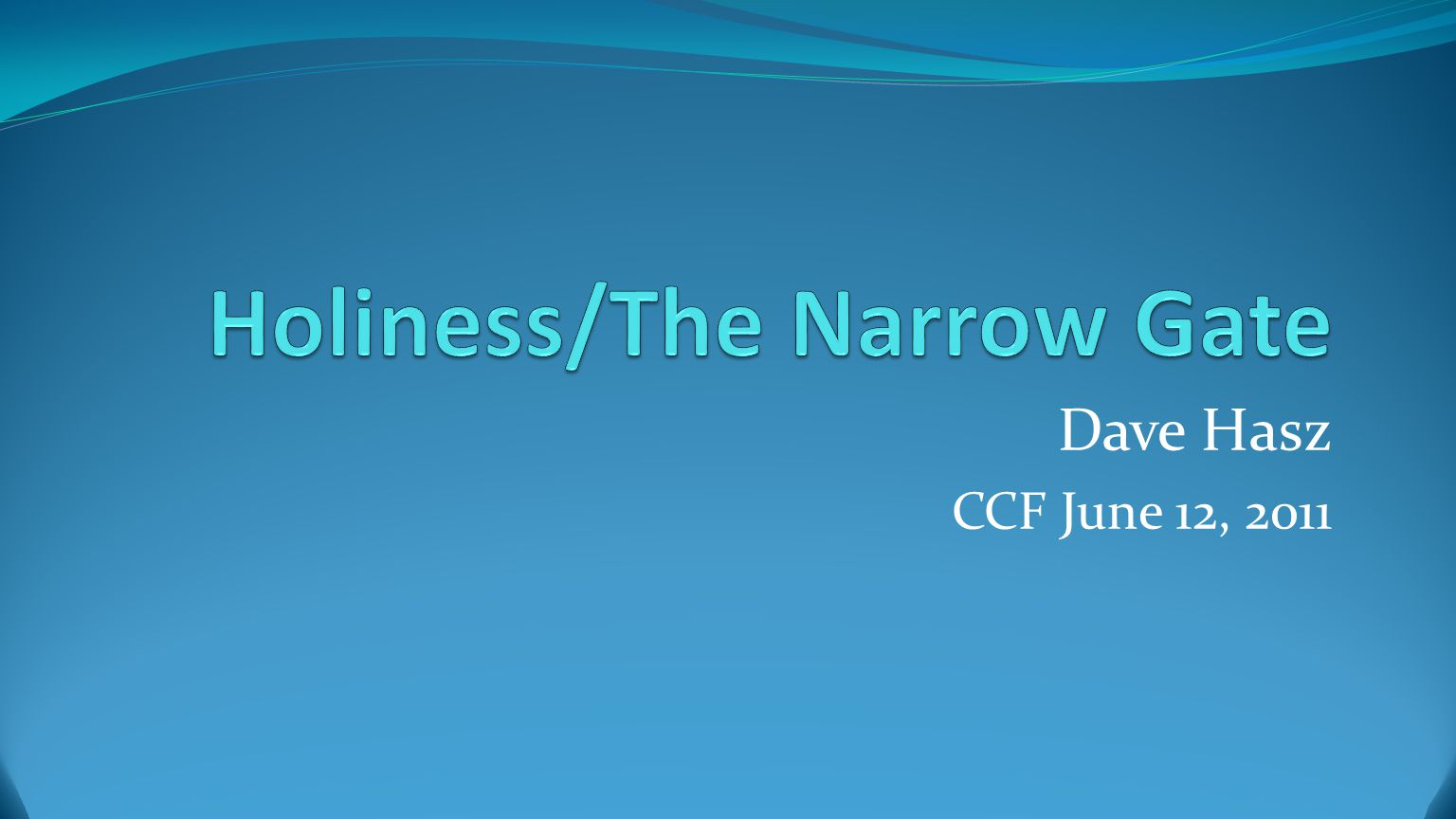 Dave Hasz CCF June 12, 2011