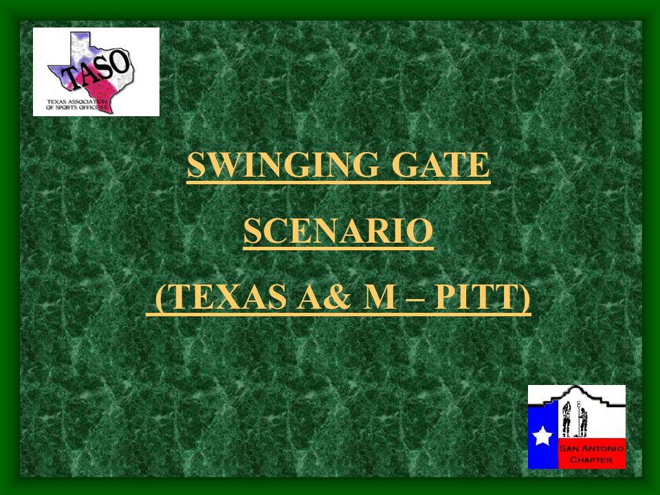 SWINGING GATE SCENARIO (TEXAS A& M – PITT)
