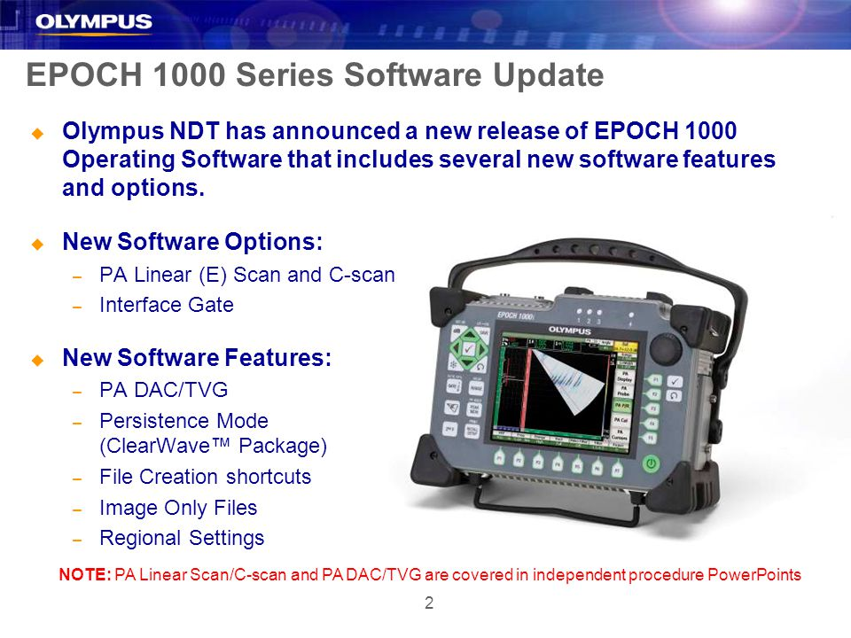 2 EPOCH 1000 Series Software Update u Olympus NDT has announced a new release of EPOCH 1000 Operating Software that includes several new software features and options.