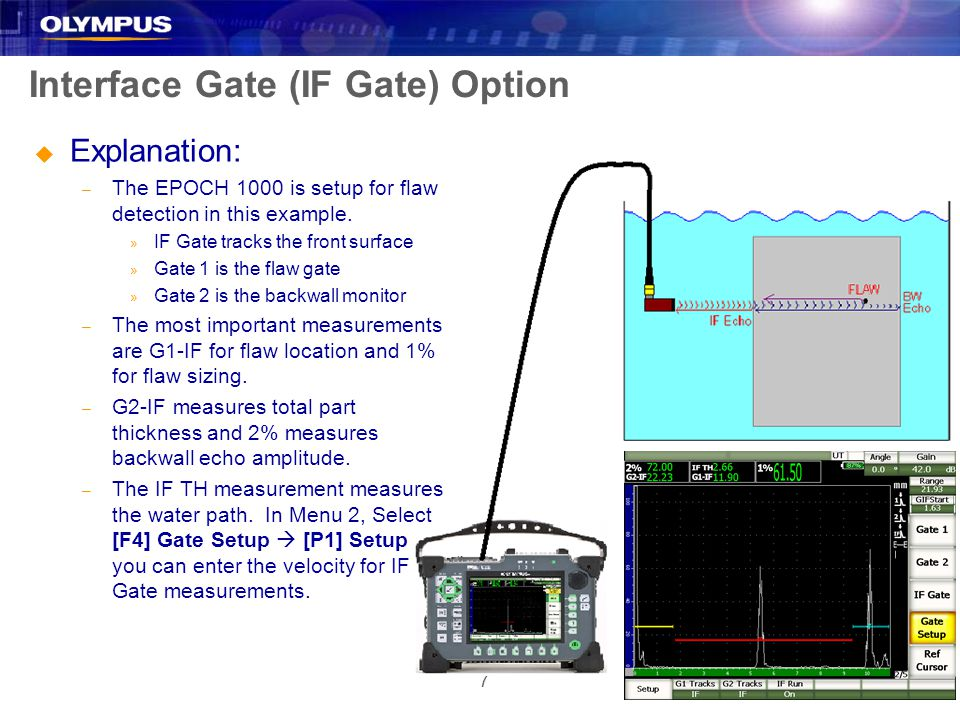 7 Interface Gate (IF Gate) Option u Explanation: – The EPOCH 1000 is setup for flaw detection in this example.