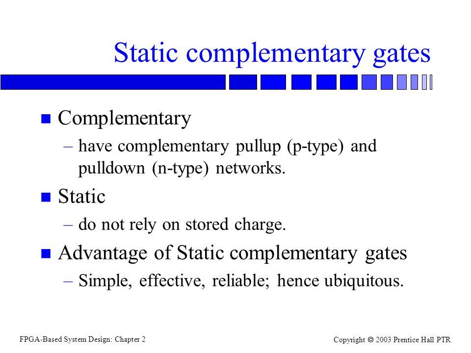 FPGA-Based System Design: Chapter 2 Copyright 2003 Prentice Hall PTR MTCMOS gate