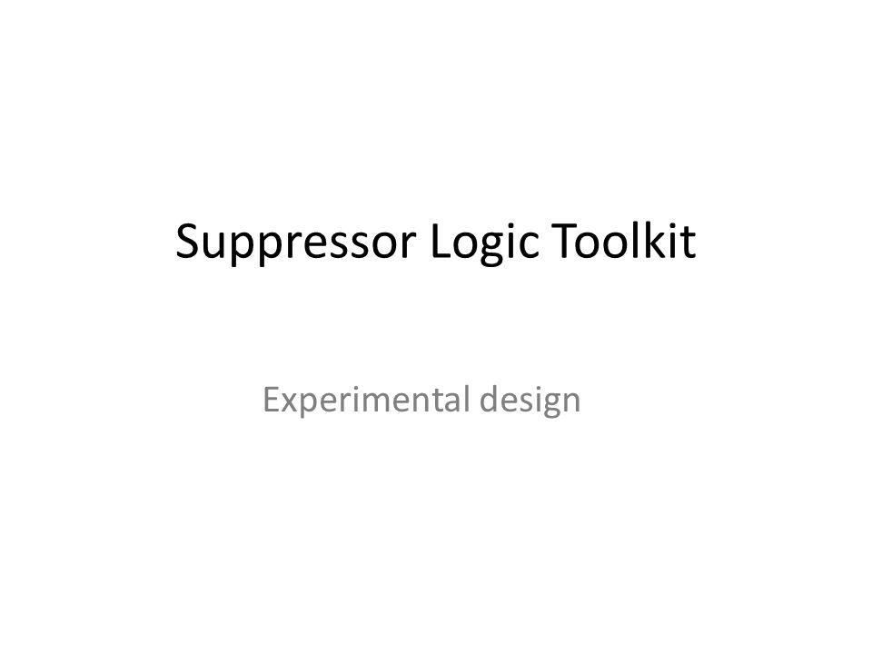 Suppressor Logic Toolkit Experimental design