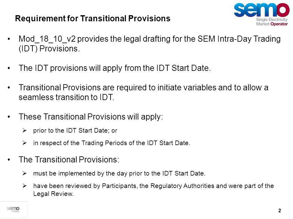 2 Mod_18_10_v2 provides the legal drafting for the SEM Intra-Day Trading (IDT) Provisions.