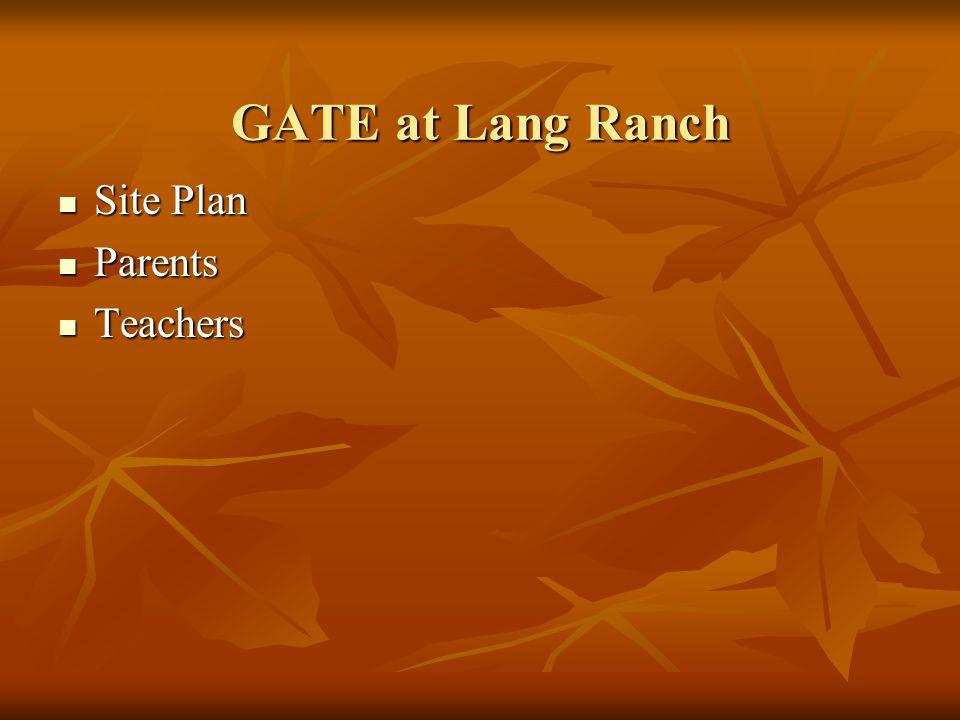 GATE at Lang Ranch Site Plan Site Plan Parents Parents Teachers Teachers