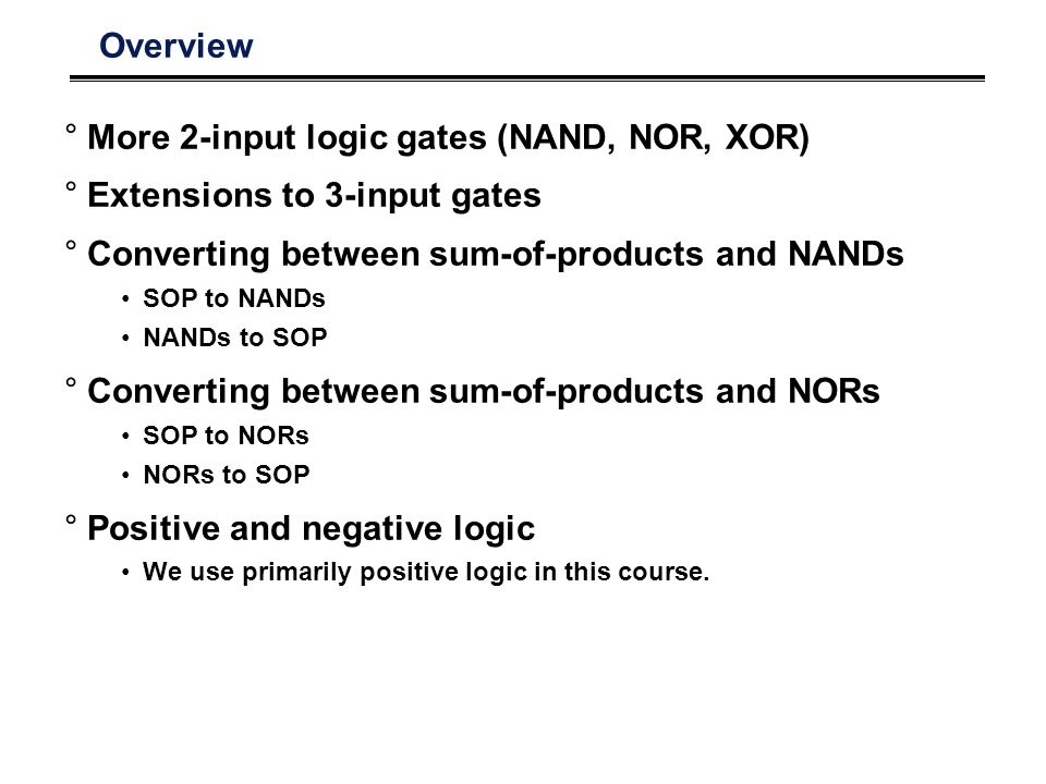 Universality of NOR gate °Equivalent representations of the AND, OR, and NOT gates