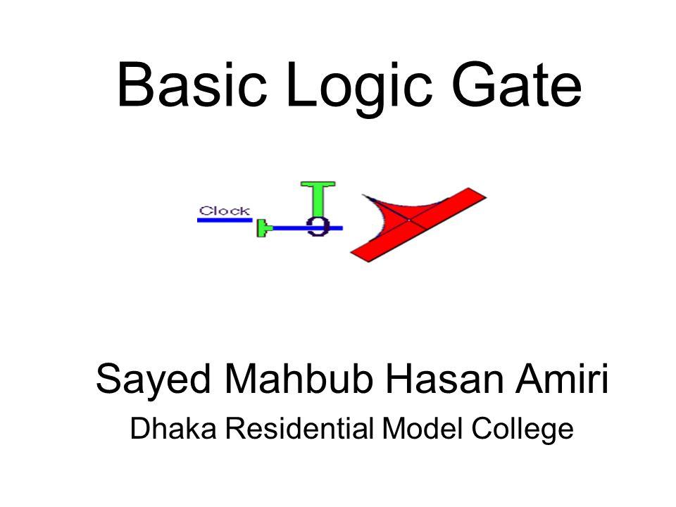 Basic Logic Gate Sayed Mahbub Hasan Amiri Dhaka Residential Model College