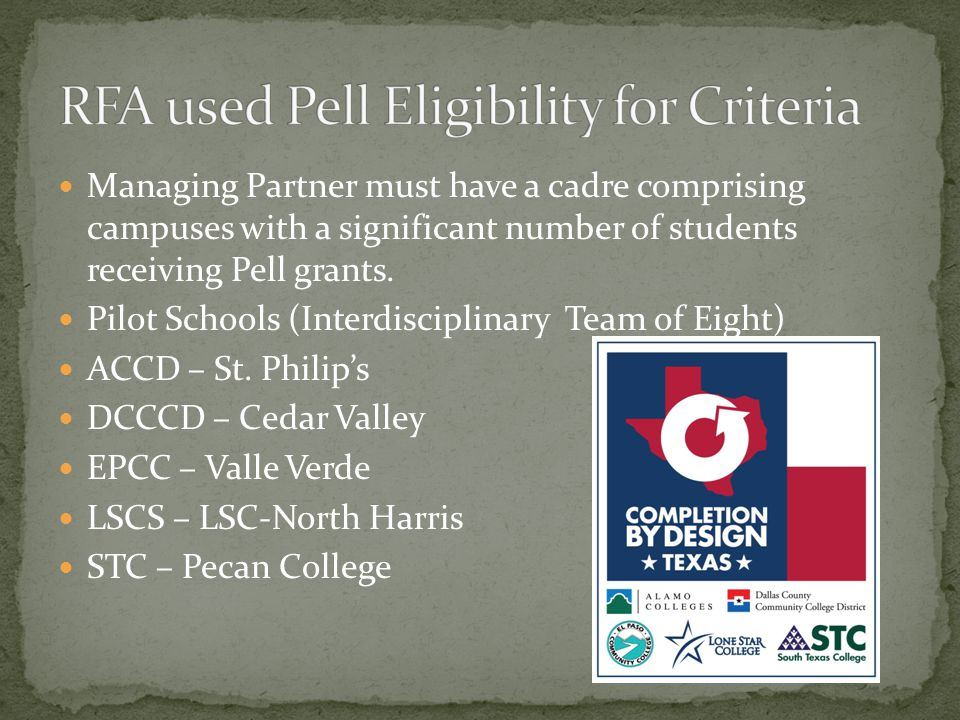 Managing Partner must have a cadre comprising campuses with a significant number of students receiving Pell grants. Pilot Schools (Interdisciplinary T