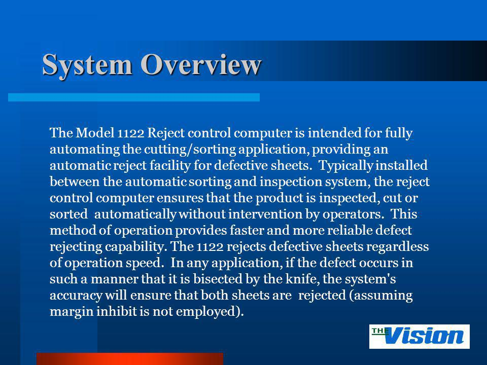 System Overview The model 1122 receives three (3) types of information from the inspection system that is stored in digital memory.